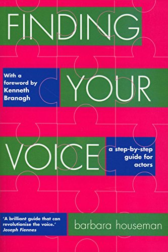 Finding Your Voice: A Complete Voice Training Manual for Actors (Nick Hern Books) By Barbara Houseman