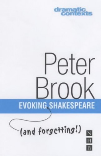 Evoking (and forgetting!) Shakespeare By Peter Brook