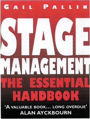 Stage Management: the Essential Handbook by Gail Pallin