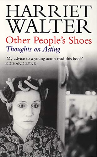 Other People's Shoes: Thoughts on Acting By Harriet Walter