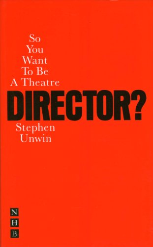 So You Want To Be A Theatre Director By Stephen Unwin