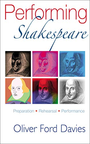 Performing Shakespeare: Preparation, Rehearsal, Performance By Oliver Ford Davies
