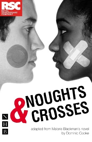 Noughts and Crosses (NHB Modern Plays) (Royal Shakespeare Company) By Malorie Blackman