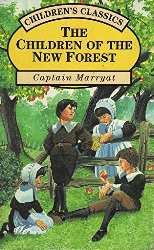 The Children of the New Forest (Children's Classics Series) By Captain. Marryat