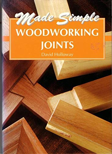 Woodworking Joints (Made Simple)