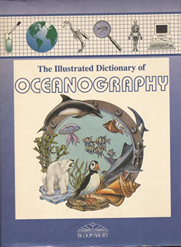 Bloomsbury Illustrated Dictionary of Oceanography By Jill Bailey