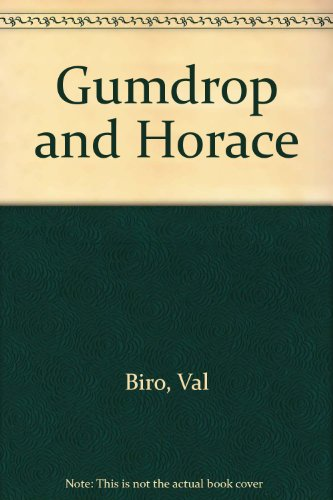 Gumdrop and Horace By Val Biro