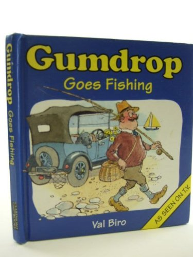 Gumdrop Goes Fishing By Val Biro