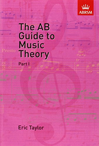 The AB Guide to Music Theory Vol 1 By Eric Taylor