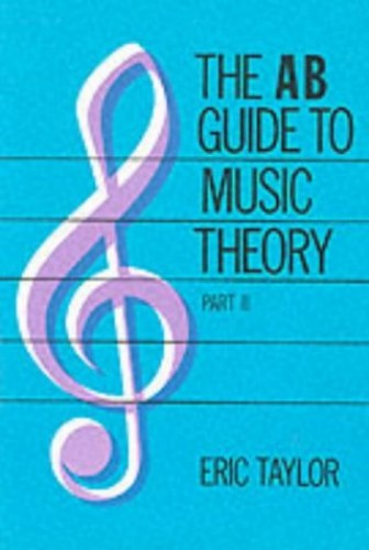 The AB Guide to Music Theory, Part II by Eric Taylor