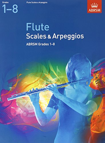 Scales and Arpeggios for Flute, Grades 1-8 by ABRSM