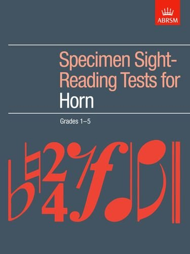 Specimen Sight-Reading Tests for Horn, Grades 1-5 By ABRSM