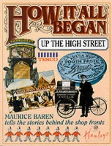How it All Began Up the High Street By Maurice E. Baren