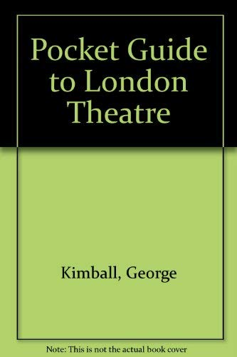 Pocket Guide to London Theatre By George Kimball