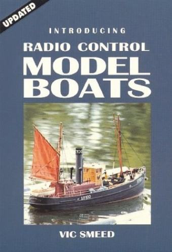 Introducing Radio Control Model Boats by Vic Smeed