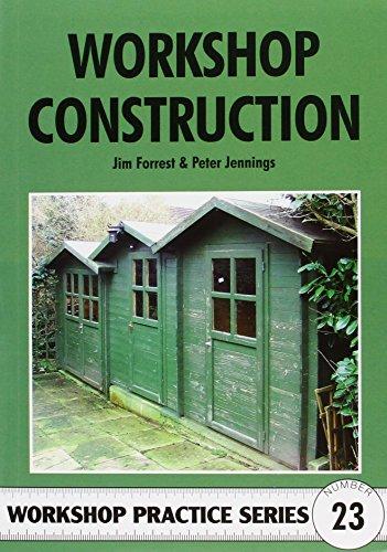 Workshop Construction (Workshop Practice) By Jim Forrest