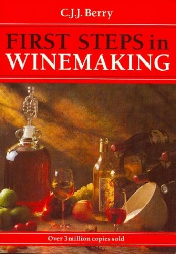 1st Steps in Winemaking By C. J. J. Berry
