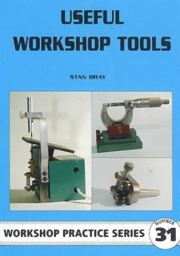 Useful Workshop Tools (Workshop Practice) By Stan Bray