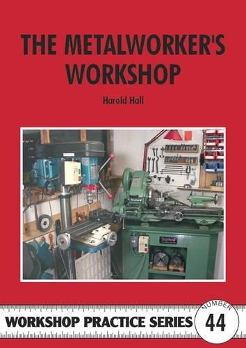 The Metalworker's Workshop (Workshop Practice) By Harold Hall