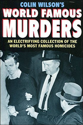 Colin Wilson's World Famous Murders By Colin Wilson