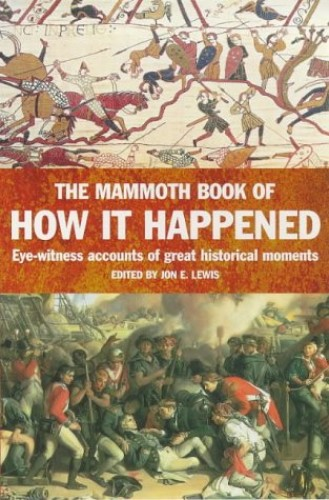 The Mammoth Book of How it Happened By Jon E. Lewis