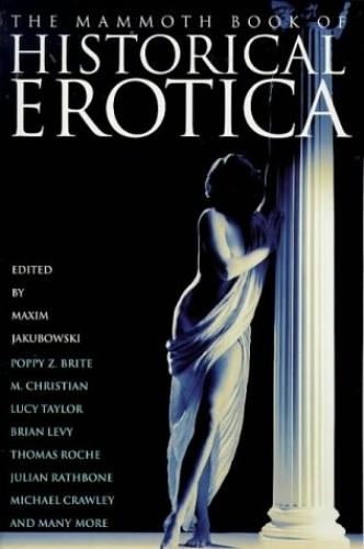 The Mammoth Book of Historical Erotica (Mammoth Books) Edited by Maxim Jakubowski