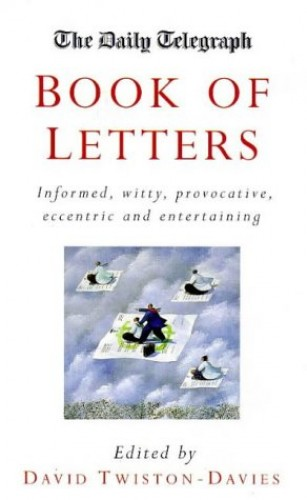 """""""Daily Telegraph"""" Book of Letters By David Twiston Davies"""