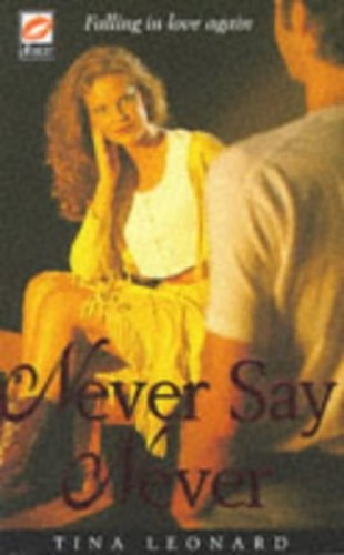 Never Say Never By Tina Leonard