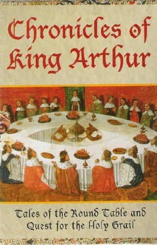 CHRONICLES OF KING ARTHUR (IN SLIP CASE) INCLUDING   QUEST FOR THE HOLY GRAIL   TALES OF THE ROUND TABLE. By [Mike Ashley]