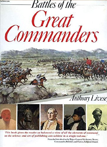 Battles of the Great Commanders By Anthony Livesey