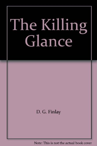 The Killing Glance By D. G. Finlay