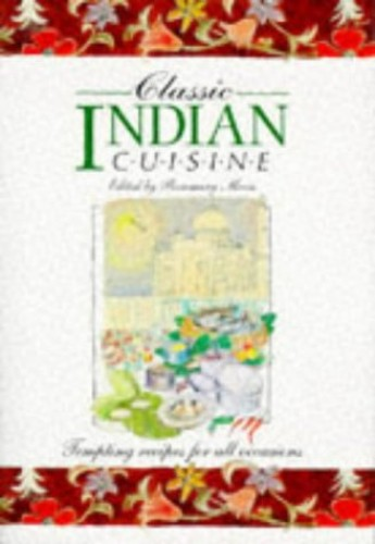 Classic Indian Cuisine By Rosemary Moon