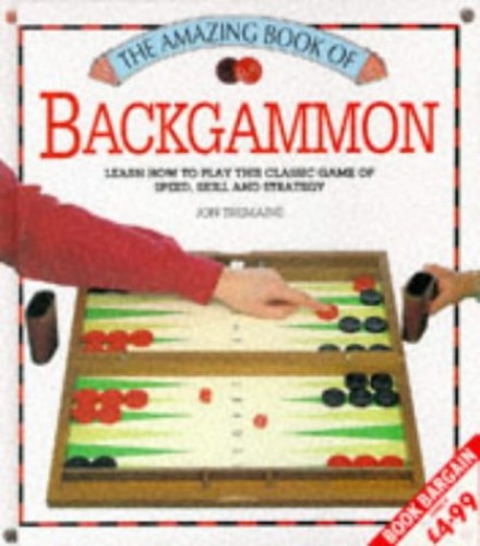 The Amazing Book of Backgammon by Jon Tremaine