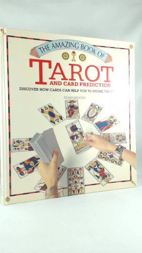 The Amazing Book of Tarot and Card Predictions By Joan Moore