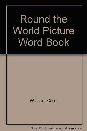 Round the World Picture Word Book By Carol Watson
