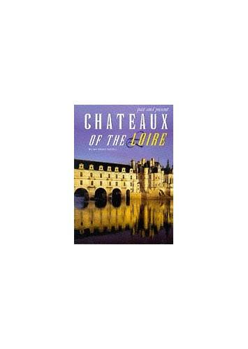 Chateaux of the Loire by Milena E Pozzoli