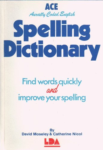 A. C. E. Spelling Dictionary Edited by David Moseley