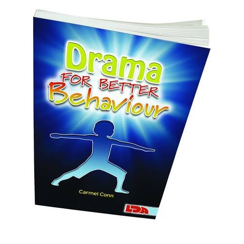 Drama for Better Behaviour By Carmel Conn