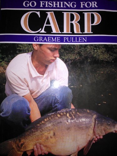 Go Fishing for Carp By Graeme Pullen