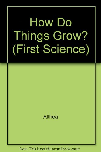 """How Do Things Grow? By """"Althea"""""""