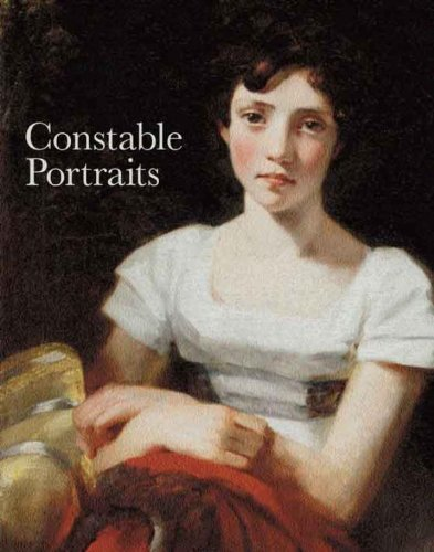 Constable Portraits: The Painter and His Circle By Martin Gayford