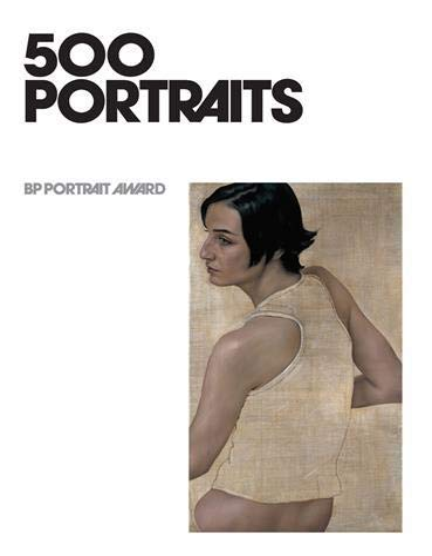 500 Portraits: BP Portrait Award By Sandy Nairne