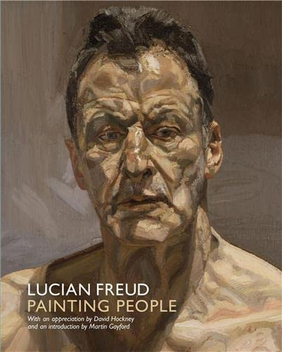 Lucian Freud: Painting People by Martin Gayford