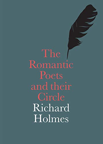 The Romantic Poets and their Circle par Richard Holmes
