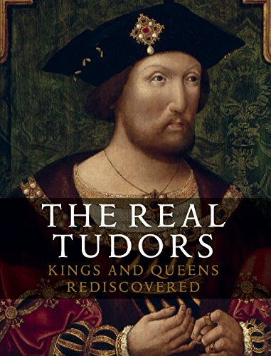Real Tudors, The:Kings and Queens Rediscovered By Tarnya Cooper