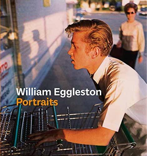 William Eggleston Portraits By Phillip Prodger