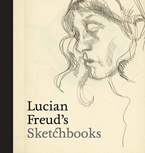 Lucian Freud's Sketchbooks by Martin Gayford