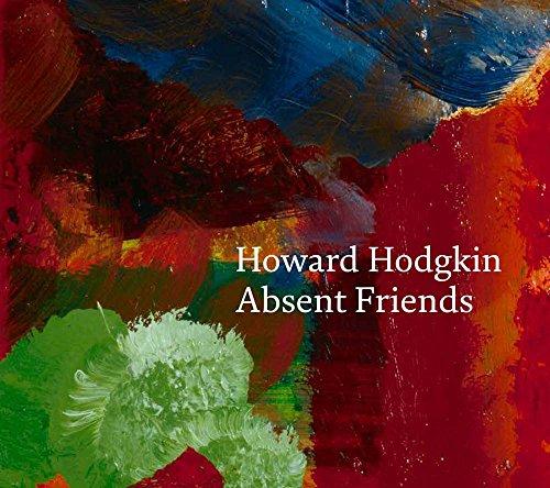 Howard Hodgkin: Absent Friends by Paul Moorhouse