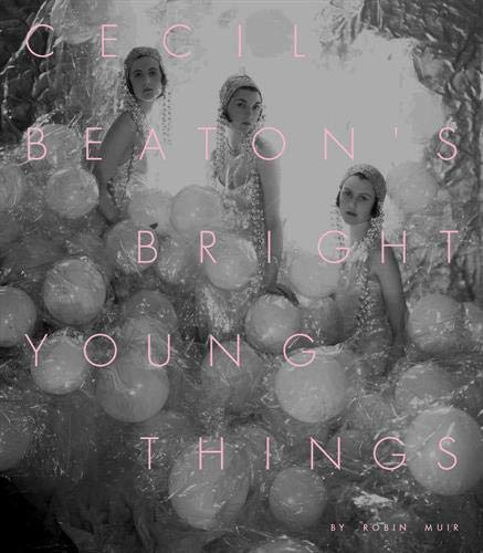 Cecil Beaton's Bright Young Things By Robin Muir