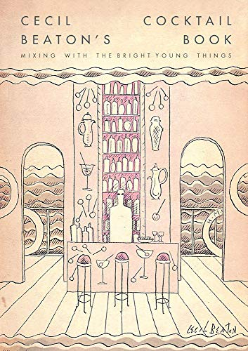 Cecil Beaton's Cocktail Book By National Portrait Gallery